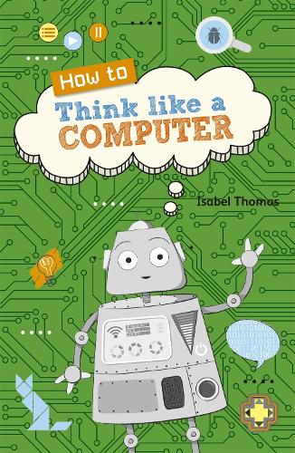 Reading Planet KS2 - How to Think Like a Computer - Level 4: Earth/Grey band - Rising Stars Reading Planet (Paperback)