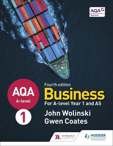 AQA A-level Business Year 1 and AS Fourth Edition (Wolinski and Coates) (Paperback)