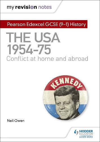 My Revision Notes: Pearson Edexcel GCSE (9-1) History: The USA, 1954-1975: conflict at home and abroad (Paperback)