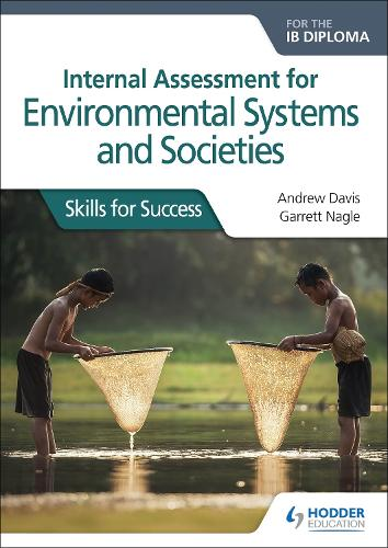 Internal Assessment for Environmental Systems and Societies for the IB Diploma: Skills for Success (Paperback)
