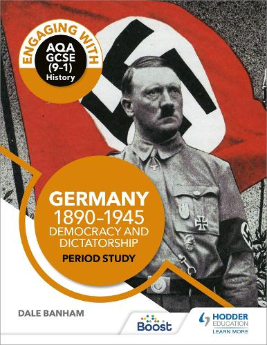Engaging with AQA GCSE History: Germany 1890-1945 period study (Paperback)