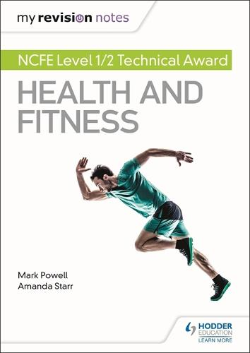 My Revision Notes: NCFE Level 1/2 Technical Award in Health and Fitness - My Revision Notes (Paperback)