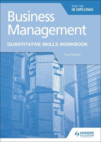 Business Management for the IB Diploma Quantitative Skills Workbook (Paperback)