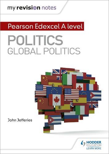 My Revision Notes: Pearson Edexcel A-level Politics: Global Politics (Paperback)