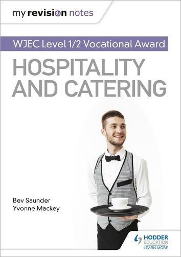 My Revision Notes: WJEC Level 1/2 Vocational Award in Hospitality and Catering (Paperback)