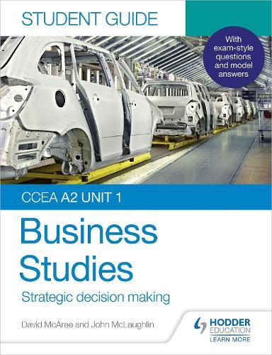 CCEA A2 Unit 1 Business Studies Student Guide 3: Strategic decision making (Paperback)