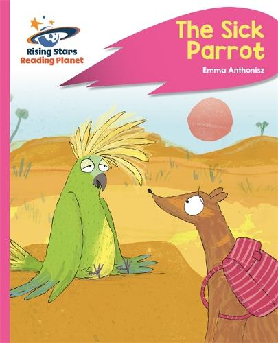 Reading Planet - The Sick Parrot - Pink C: Rocket Phonics - Rising Stars Reading Planet (Paperback)
