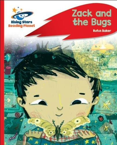 Reading Planet - Zack and the Bugs - Red C: Rocket Phonics - Rising Stars Reading Planet (Paperback)