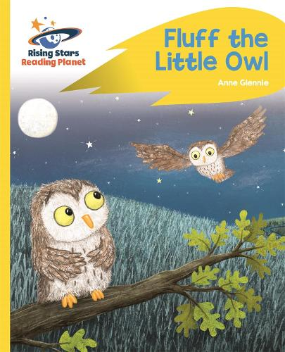 Reading Planet - Fluff the Little Owl - Yellow C: Rocket Phonics - Rising Stars Reading Planet (Paperback)