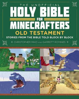 The Unofficial Holy Bible for Minecrafters: Old Testament: Stories from the Bible Told Block by Block (Paperback)