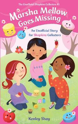 Marsha Mellow Goes Missing: An Unofficial Story for Shopkins Collectors (Paperback)