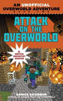 Attack on the Overworld: An Unofficial Overworld Adventure, Book Two - Unofficial Overworld Adventure (Paperback)