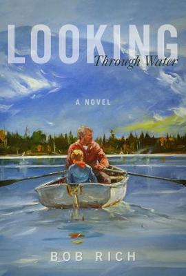 Looking Through Water: A Novel (Hardback)