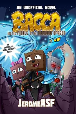 Bacca and the Riddle of the Diamond Dragon: An Unofficial Minecrafter's Adventure (Paperback)