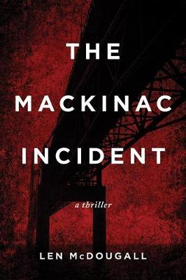 The Mackinac Incident: A Thriller (Paperback)
