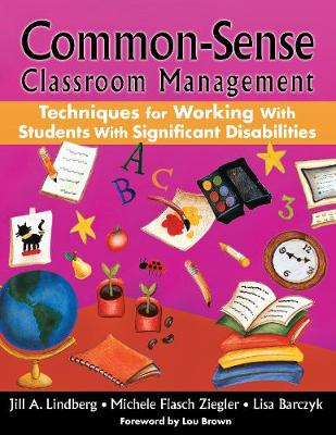 Common-Sense Classroom Management: Techniques for Working with Students with Significant Disabilities (Paperback)