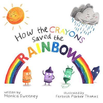 How the Crayons Saved the Rainbow - How the Crayons Saved 1 (Hardback)