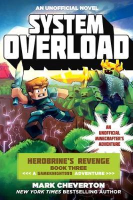 System Overload: Herobrine?s Revenge Book Three (A Gameknight999 Adventure): An Unofficial Minecrafter?s Adventure - Gameknight999 Series (Paperback)