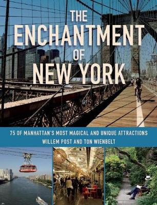 The Enchantment of New York: 75 of Manhattan?s Most Magical and Unique Attractions (Paperback)