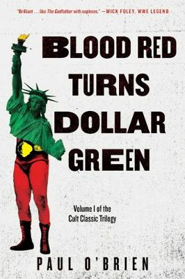 Blood Red Turns Dollar Green: A Novel - Blood Red Turns Dollar Green (Paperback)