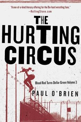 The Hurting Circus: Blood Red Turns Dollar Green Volume 3 - Blood Red Turns Dollar Green (Paperback)