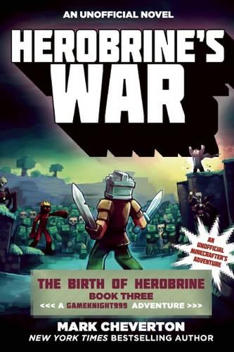 Herobrine's War: The Birth of Herobrine Book Three: A Gameknight999 Adventure: An Unofficial Minecrafter's Adventure - Gameknight999 Series (Paperback)