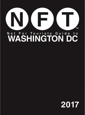 Not For Tourists Guide to Washington DC 2017 (Paperback)