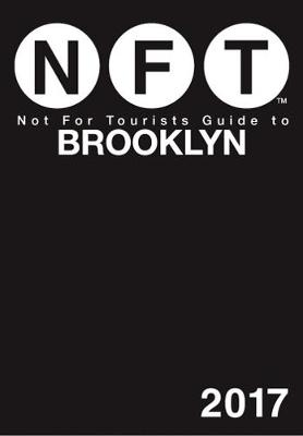 Not For Tourists Guide to Brooklyn 2017 (Paperback)