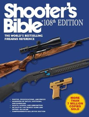 Shooter's Bible, 108th Edition: The World's Bestselling Firearms Reference (Paperback)