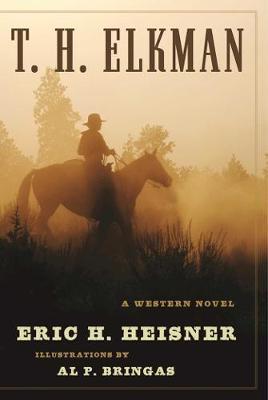 T. H. Elkman: A Western Novel (Hardback)