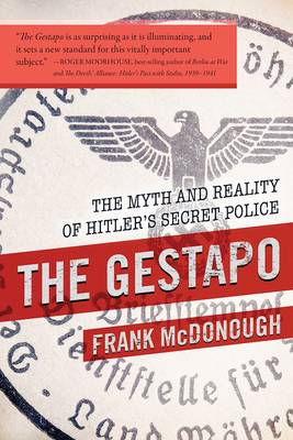 The Gestapo: The Myth and Reality of Hitler's Secret Police (Hardback)