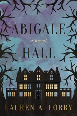 Abigale Hall: A Novel (Hardback)