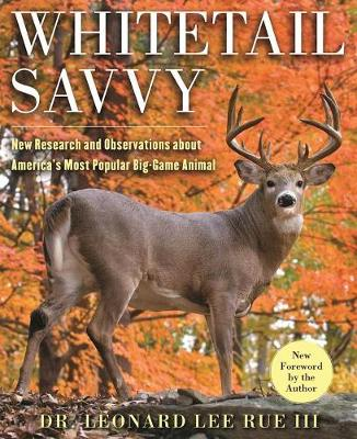 Whitetail Savvy: New Research and Observations about the Deer, America's Most Popular Big-Game Animal (Paperback)