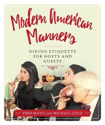 Modern American Manners: Dining Etiquette for Hosts and Guests (Hardback)
