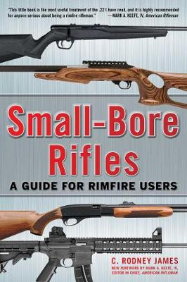 Small-Bore Rifles: A Guide for Rimfire Users (Paperback)