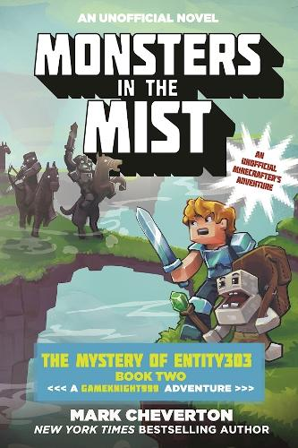 Monsters in the Mist: The Mystery of Entity303 Book Two: A Gameknight999 Adventure: An Unofficial Minecrafter's Adventure - Gameknight999 Series (Paperback)