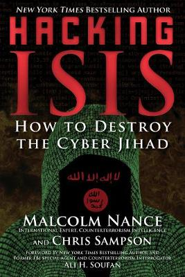 Hacking ISIS: How to Destroy the Cyber Jihad (Hardback)