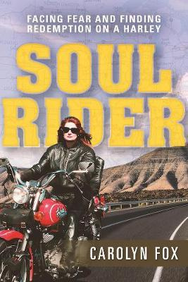 Soul Rider: Facing Fear and Finding Redemption on a Harley (Paperback)