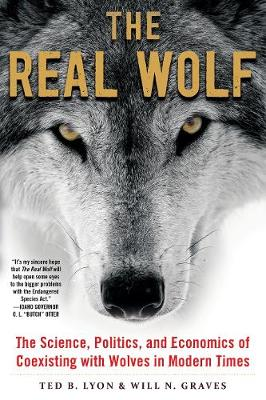 The Real Wolf: The Science, Politics, and Economics of Coexisting with Wolves in Modern Times (Paperback)