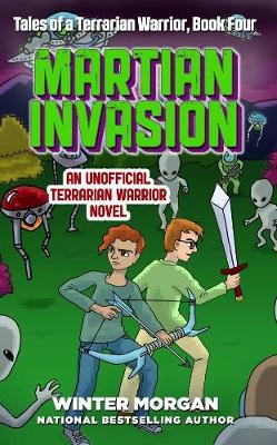 Martian Invasion: Tales of a Terrarian Warrior, Book Four (Paperback)