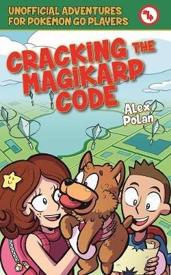 Cracking the Magikarp Code: Unofficial Adventures for Pokemon GO Players, Book Four - Unofficial Adventures for Pokemon GO Pla (Paperback)