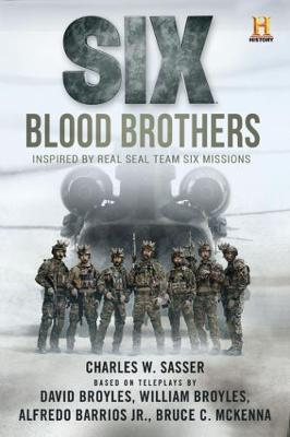 Six: Blood Brothers: Based on the History Channel Series SIX (Paperback)