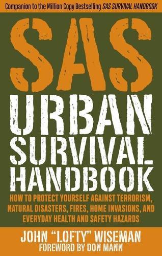 SAS Urban Survival Handbook: Avoid Crime, Prepare for Terrorism, Stay Safe (Paperback)