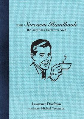 The Sarcasm Handbook (Paperback)