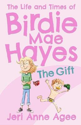 The Gift: The Life and Times of Birdie Mae Hayes #1 - Life and Times of Birdie Mae Hayes (Hardback)