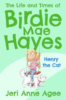 Henry the Cat: The Life and Times of Birdie Mae Hayes #2 - Life and Times of Birdie Mae Hayes (Hardback)