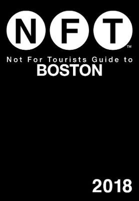 Not For Tourists Guide to Boston 2018 - Not For Tourists (Paperback)