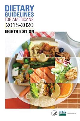 Dietary Guidelines for Americans 2015-2020 (Paperback)