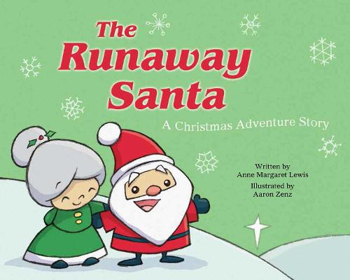 The Runaway Santa: A Christmas Adventure Story (Board book)