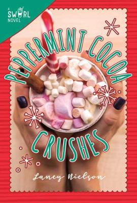 Peppermint Cocoa Crushes: A Swirl Novel - Swirl 2 (Paperback)